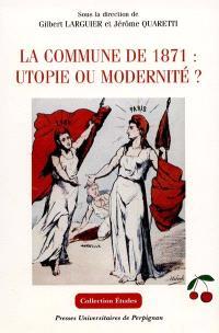 La commune de 1871 : utopie ou modernité ?