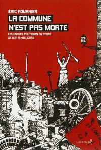 La Commune n'est pas morte : les usages politiques du passé, de 1871 à nos jours