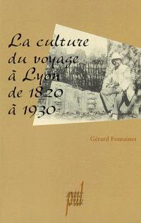 La culture du voyage à Lyon de 1820 à 1930s