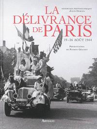 La délivrance de Paris : 19-26 août 1944