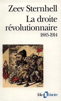 La droite révolutionnaire : 1885-1914 : les origines françaises du fascisme