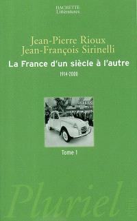 La France d'un siècle à l'autre, 1914-2000. Volume 1