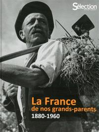 La France de nos grands-parents : 1880-1960