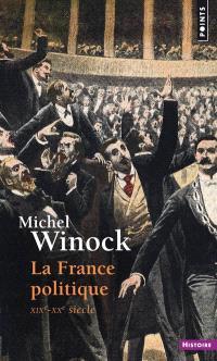 La France politique : XIXe-XXe siècle