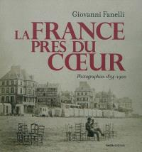 La France près du coeur : photographies en cartes de visite 1854-1900