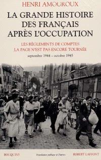 La grande histoire des Français sous l'Occupation. Volume 5, Les règlements de comptes; La page n'est pas encore tournée