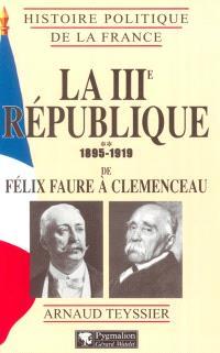 La IIIe République. Volume 2, 1895-1919 : de Félix Faure à Clemenceau