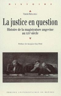 La justice en question : histoire de la magistrature angevine au XIXe siècle