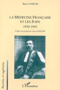 La médecine française et les juifs : 1930-1945
