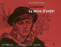 La mine d'enfer : de notre envoyé spécial à Courrières, 1906