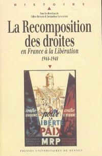 La recomposition des droites en France à la Libération : 1944-1948