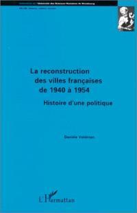 La reconstruction des villes françaises de 1940 à 1954 : histoire d'une politique