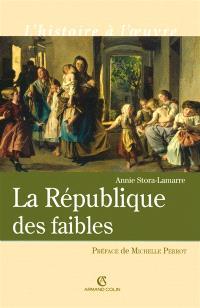 La République des faibles : les origines intellectuelles du droit républicain, 1870-1914