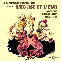 La séparation de l'Eglise et de l'Etat, 1905 : archives historiques, 1893-1936