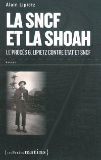 La SNCF et la Shoah : le procès G. Lipietz contre Etat et SNCF