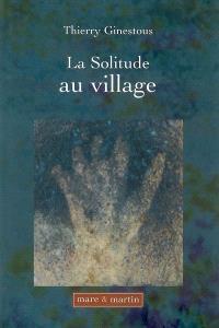 La solitude au village : approche micro-historique de la condition féminine au XIXe siècle
