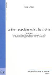 Le Front populaire et les Etats-Unis : 1936-1938 : entre parenté politique et communauté d'intérêt, un moment de rapprochement franco-américain
