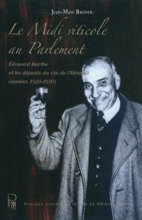 Le Midi viticole au Parlement : Edouard Barthe et les députés du vin de l'Hérault (années 1920-1930)