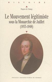 Le mouvement légitimiste sous la monarchie de Juillet (1833-1848)
