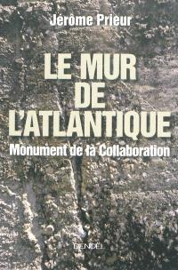 Le Mur de l'Atlantique : monument de la Collaboration