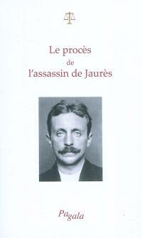 Le procès de l'assassin de Jaurès : 24-29 mars 1919