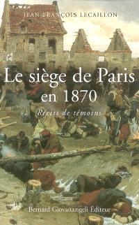 Le siège de Paris en 1870 : récits de témoins
