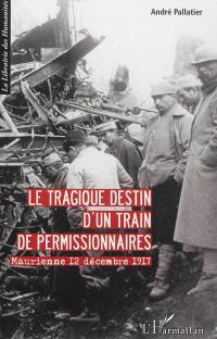 Le tragique destin d'un train de permissionnaires : Maurienne le 12 décembre 1917