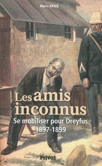 Les amis inconnus : se mobiliser pour Dreyfus, 1897-1899