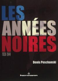 Les années noires, 1938-1944