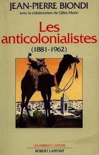 Les Anticolonialistes : 1881-1962