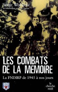 Les combats de la mémoire : la FNDIRP de 1945 à nos jours