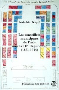 Les conseillers municipaux de Paris sous la troisième République 1871-1914