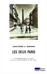 Les deux Paris : les représentations de Paris dans la seconde moitié du XIXe siècle