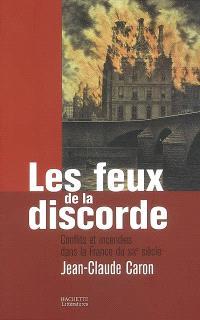 Les feux de la discorde : conflits et incendies dans la France du XIXe siècle