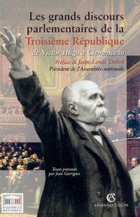 Les grands discours parlementaires de la troisième République. Volume 1, De Victor Hugo à Clemenceau