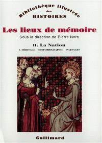 Les Lieux de mémoire. Volume 2-1, La Nation