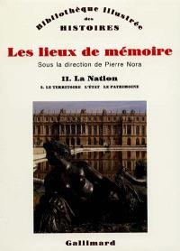Les Lieux de mémoire. Volume 2-2, La Nation