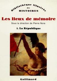 Les Lieux de mémoire. Volume 1, La République
