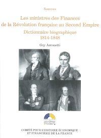 Les ministres des Finances de la Révolution française au second Empire : dictionnaire biographique. Volume 2, 1814-1848