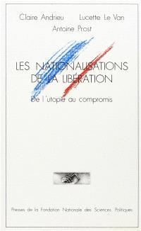 Les nationalisations de la Libération : de l'utopie au compromis