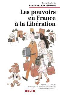Les pouvoirs en France à la Libération