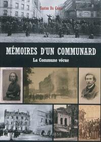 Mémoires d'un communard, 18 mars-28 mai 1871 : la Commune vécue