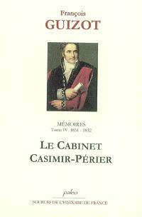 Mémoires pour servir à l'histoire de mon temps. Volume 4, Le cabinet Casimir-Périer : 1831-1832