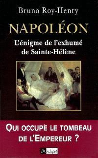Napoléon : l'énigme de l'exhumé de Sainte-Hélène