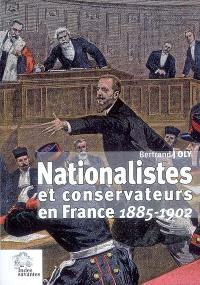 Nationalistes et conservateurs en France (1885-1902)
