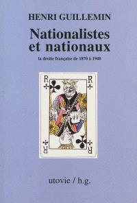 Nationalistes et nationaux : la droite française de 1870 à 1940