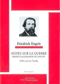 Notes sur la guerre franco-allemande 1870-1871
