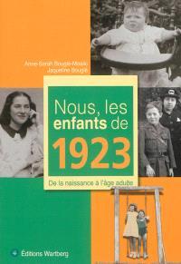 Nous, les enfants de 1923 : de la naissance à l'âge adulte