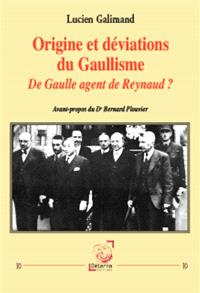 Origine et déviations du gaullisme : de Gaulle, agent de Reynaud ?