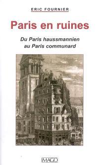 Paris en ruines : du Paris haussmannien au Paris communard